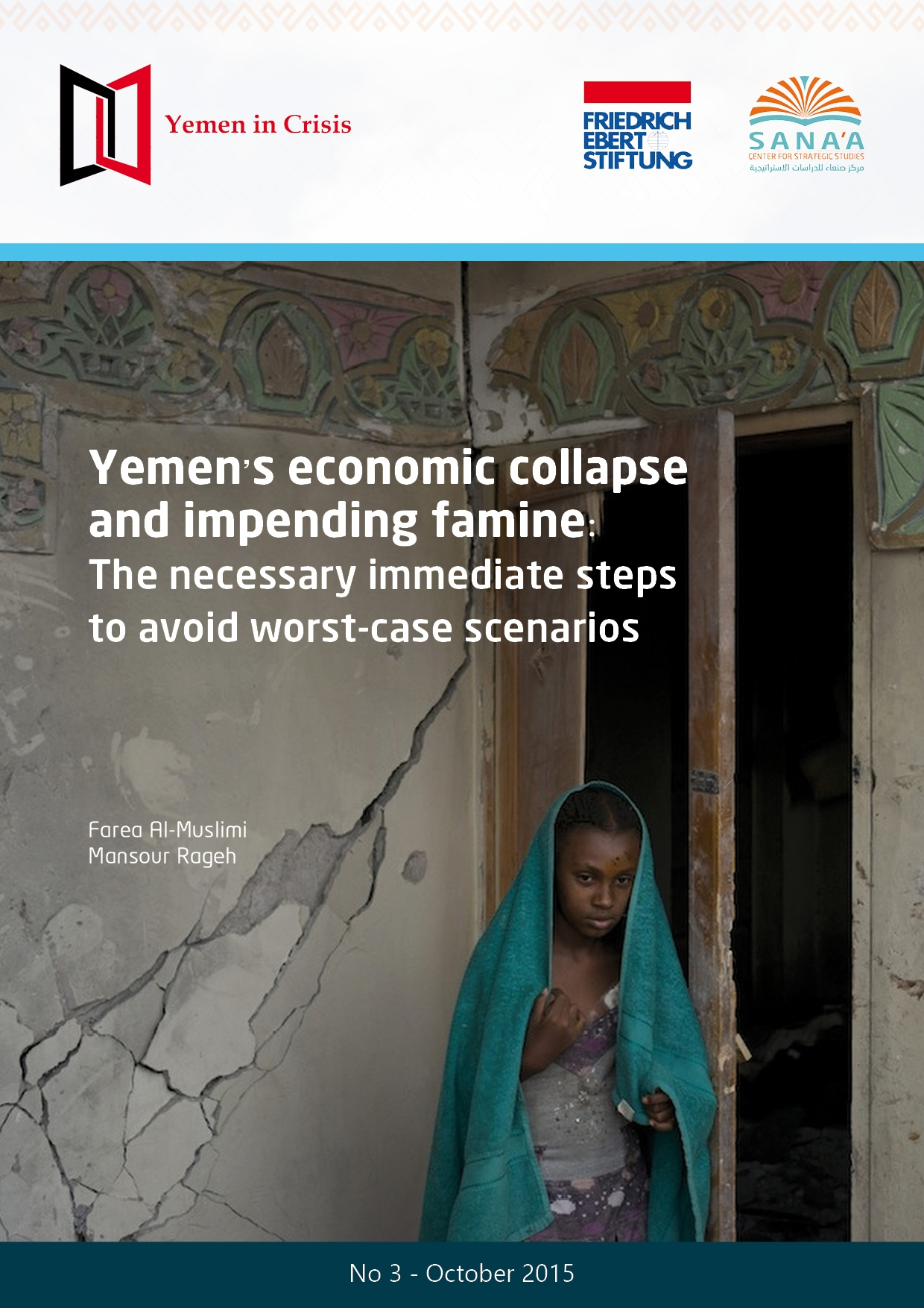 Yemen's economic collapse and impending famine: The necessary immediate steps to avoid worst-case scenarios