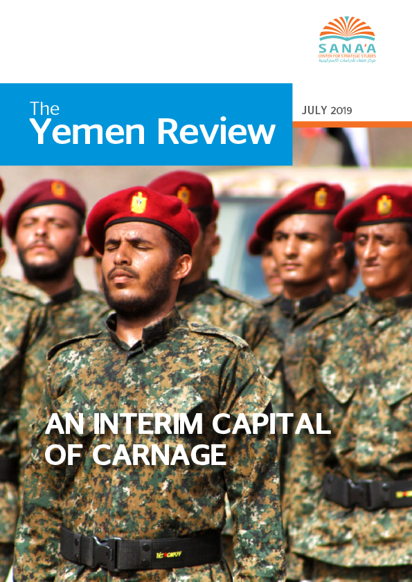 An Interim Capital of Carnage – The Yemen Review, July 2019 | Sana'a